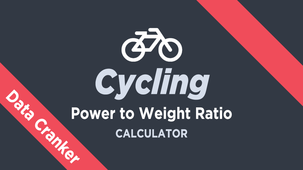 Cycling Power To Weight Ratio Calculator Data Cranker